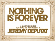 Nothing Is Forever by Jeremy Deputat