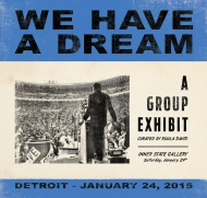 Inner State Gallery Presents We Have A Dream